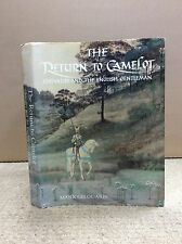 THE RETURN TO CAMELOT: CHIVALRY AND THE ENGLISH GENTLEMAN By Mark Girouard 1981