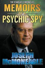 The Stargate Chronicles : Memoirs of a Psychic Spy by Joseph McMoneagle...