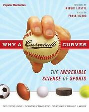 Why a Curveball Curves: The Incredible Science of Sports (Popular Mechanics), ,