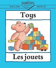 Toys: English-French: Les jouets (Barron's Bilingual First Books)