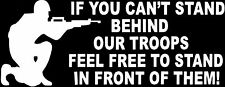 "White Military If You Can't Stand Behind Our Troops Window Decal 7.5"" x 3"""