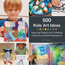 500 Kids Art Ideas: Inspiring Projects for Fostering Creativity and Self-Express