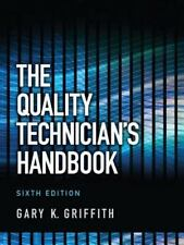 The Quality Technician's Handbook (6th Edition) by Griffith, Gary K.