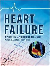 Heart Failure : A Practical Approach to Treatment by Henry Krum and William...