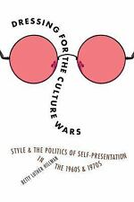 Dressing for the Culture Wars: Style and the Politics of Self-Presentation in th