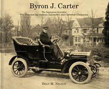 New Book - Byron J. Carter Jackson Automobile Cartercar Detroit Pontiac Michigan