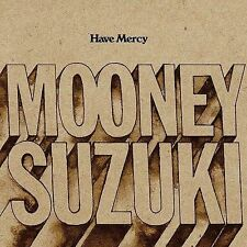 NEW - Have Mercy by Mooney Suzuki