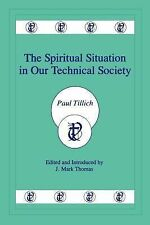The Spiritual Situation in Our Technical Society, Tillich, Paul, Good Book