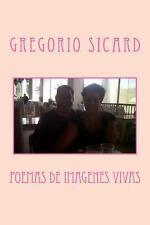 Poemas de Imagenes Vivas by Gregorio Sicard (2013, Paperback, Large Type)