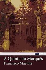A Quinta Do Marquês by Francisco Martins (2012, Paperback)