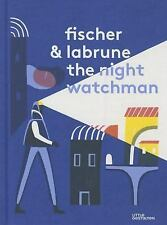 The Night Watchman Labrune, Jean-Baptiste, Fischer, Jérémie Hardcover