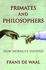 Primates and Philosophers: How Morality Evolved Princeton Science Library