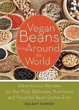 Vegan Beans from Around the World: 100 Adventurous Recipes for the-ExLibrary