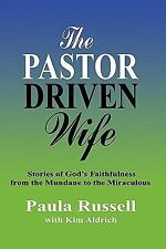 The Pastor Driven Wife: Stories of God's Faithfulness from the Mundane to the Mi