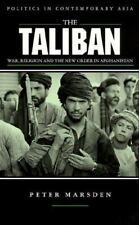 The Taliban: War, Religion and the New Order in Afghanistan Marsden, Peter Pape