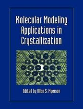 Molecular Modeling Applications in Crystallization (2005, Paperback)