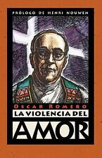 La Violencia Del Amor by Oscar A. Romero (2014, Paperback)