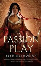 Passion Play (River of Souls, Book 1) Bernobich, Beth Hardcover