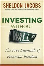Investing without Wall Street: The Five Essentials of Financial Freedom, Jacobs,