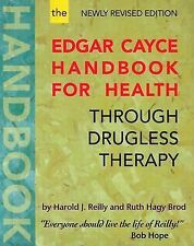 Edgar Cayce Handbook for Health Through Drugless Therapy by Harold J. Reilly...