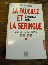 la faucille et  la seringue génération mafia de l'ex URSS par Nicolas Jallot