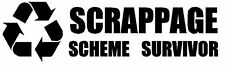 Scrappage Scheme Survivor stickers X2 pair funny car sticker decal window bumper