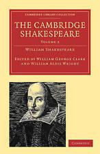 The Cambridge Shakespeare: Volume 2 (Cambridge Library Collection - Shakespeare