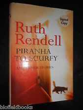 SIGNED; RUTH RENDELL - Piranha to Scurfy & Other Stories - 2000-1st Ed Hardcover