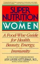 Super Nutrition for Women: A Food-Wise Guide For Health, Beauty, Energy, And Imm