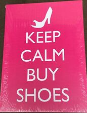 "Keep calm and Buy Shoes, Pink background 13"" x 18"" Canvas on Wooden Frame"