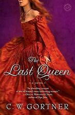 The Last Queen by C. W. Gortner (2009, Paperback)