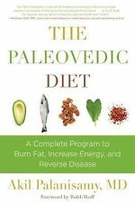 The Paleovedic Diet : A Complete Program to Burn Fat, Increase Energy, and...