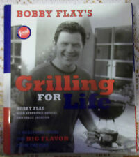 Grilling for Life : 75 Healthier Ideas for Big Flavor from the Fire by Bobby...