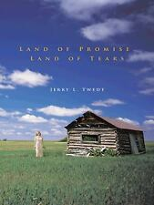 Land of Promise, Land of Tears by Jerry L. Twedt (2012, Hardcover)