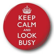 "Keep Calm and Look Busy - 25mm 1"" Button Badge - Retro Humour Novelty"