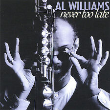 Never Too Late by Al Williams (CD, Jun-2003, First Step Records)