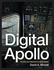 Digital Apollo: Human and Machine in Spaceflight Mindell, David A.