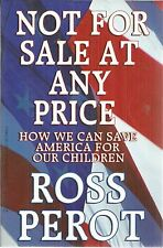 Not for Sale at Any Price How We Can Save America for Our Children Ross Perot PB