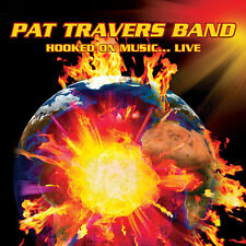 PAT TRAVERS BAND - Hooked On Music... Live. New CD + sealed ** NEW **