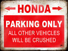 HONDA RESERVE PARKING ONLY,GARAGE,  GRUNGE, RUSTIC, VINTAGE METAL SIGN