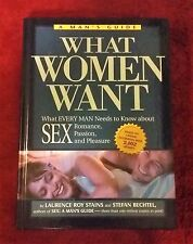 What Women Want by L. Stains & S. Bechtel (2000, Hardcover)