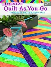 Learn to Quilt-As-You-Go: 14 Projects You Can Finish Fa - Gudrun Erla (Au NEW Pa
