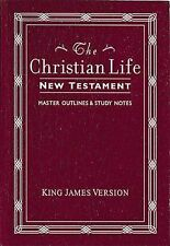 The Christian Life New Testament : With Master Outlines and Study Notes by...