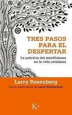 Tres Pasos para el Despertar : La Práctica Del Mindfulness en la Vida...