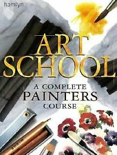 Art School: A Complete Painters Course