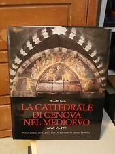 Clario Di Fabio - La Cattedrale di Genova nel medioevo secoli VI-XIV - 1998