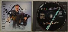 ILLUMINATE - KALTES LICHT - ORIGINAL SIGNIERTE CD (T756)