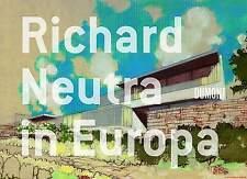Libro specializzato Richard Neutra in Europa, costruzioni e progetti, materiale d'archivio, NUOVO