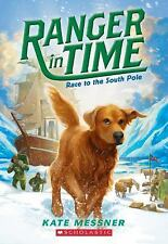 Ranger in Time: Race to the South Pole No. 4 by Kate Messner (2016, Paperback)