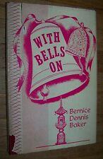 1964 WITH BELLS ON BERNICE DENNIS BAKER SIGNED BY AUTHOR VINTAGE BOOK